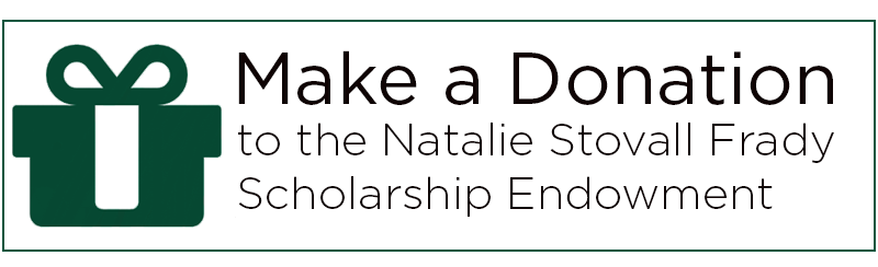 Give to the Natalie Stovall Frady endowment fund.