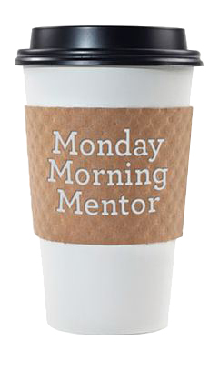 Monday Morning Mentor